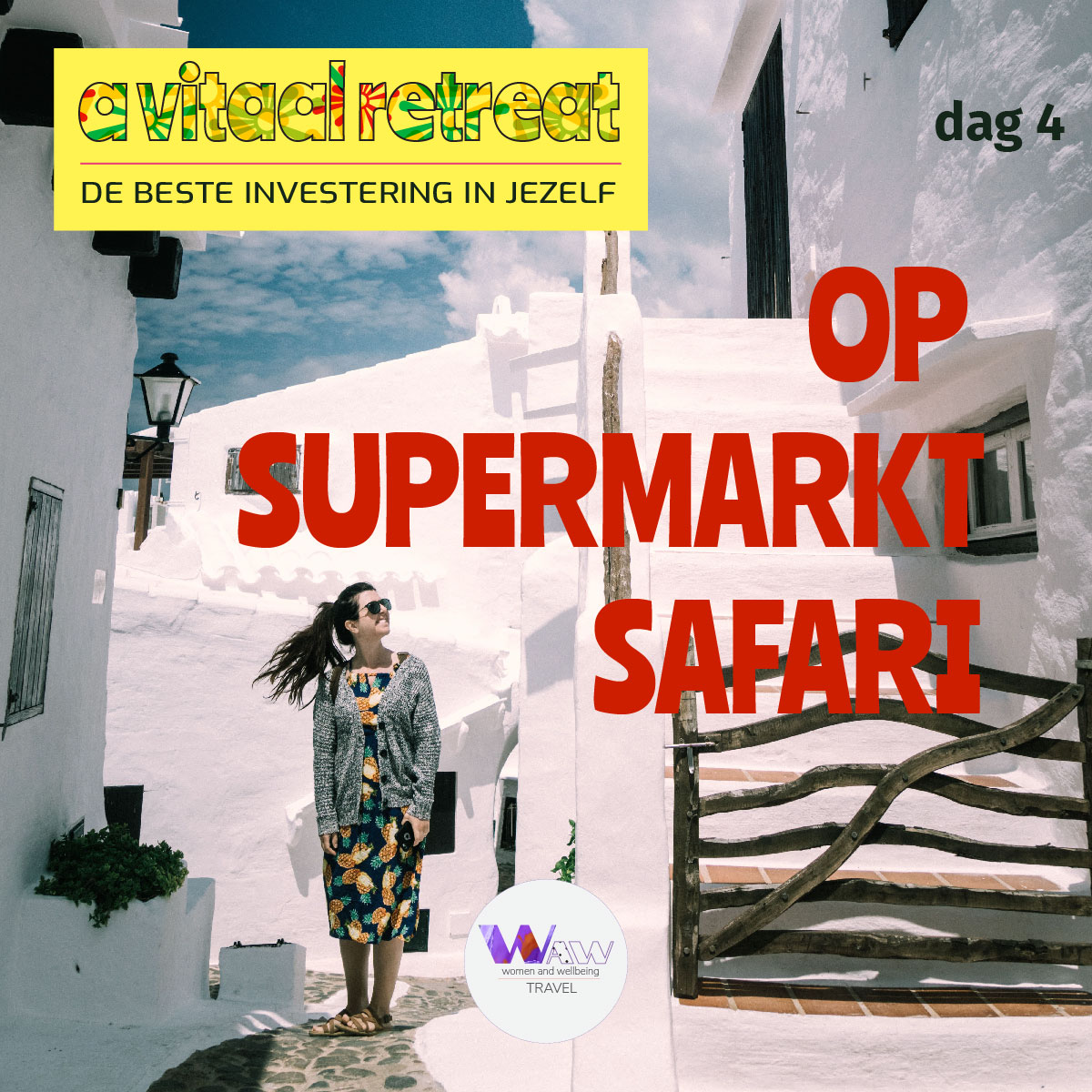 Dag 4      Op Supermarktsafari