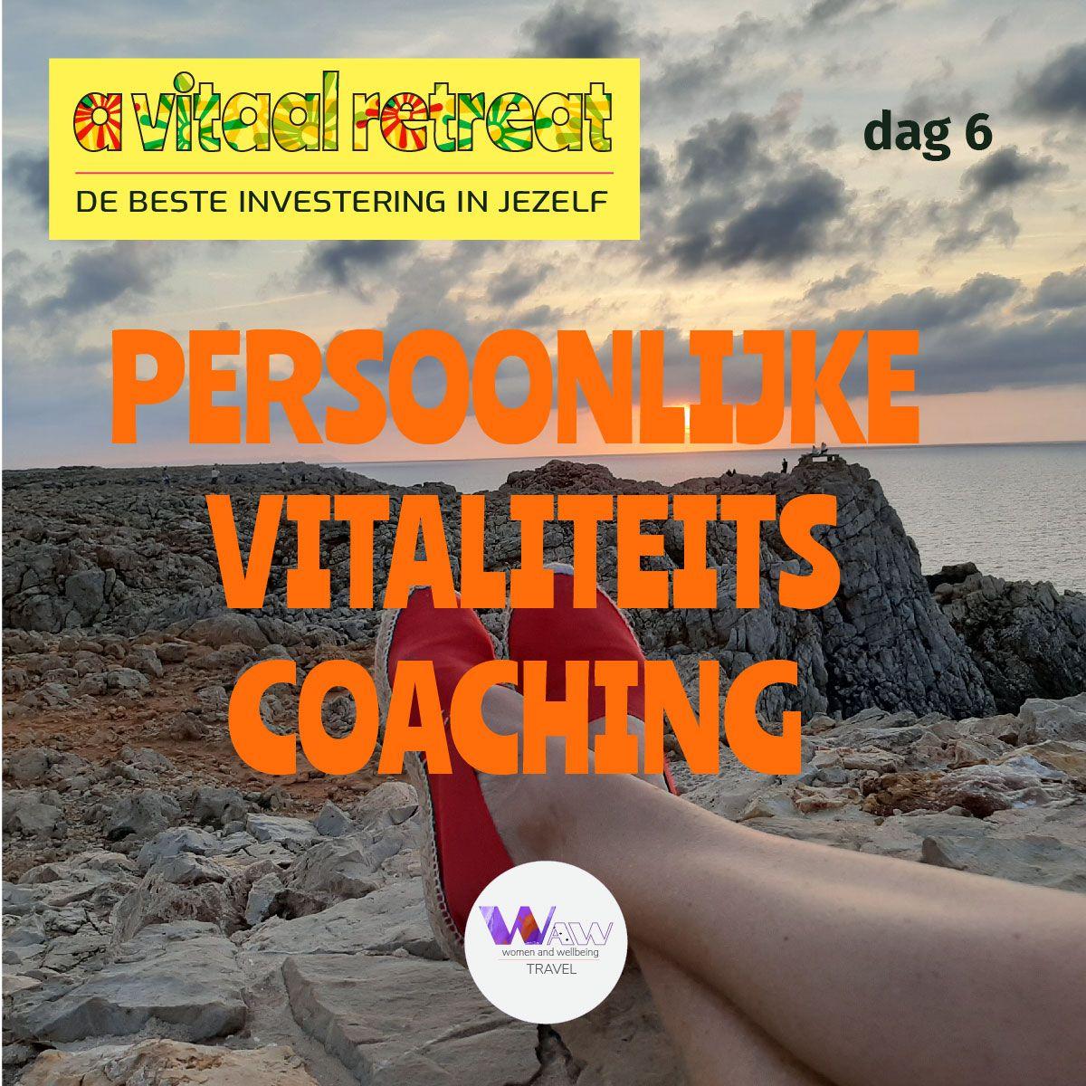 Dag 6      Persoonlijke vitaliteitscoaching