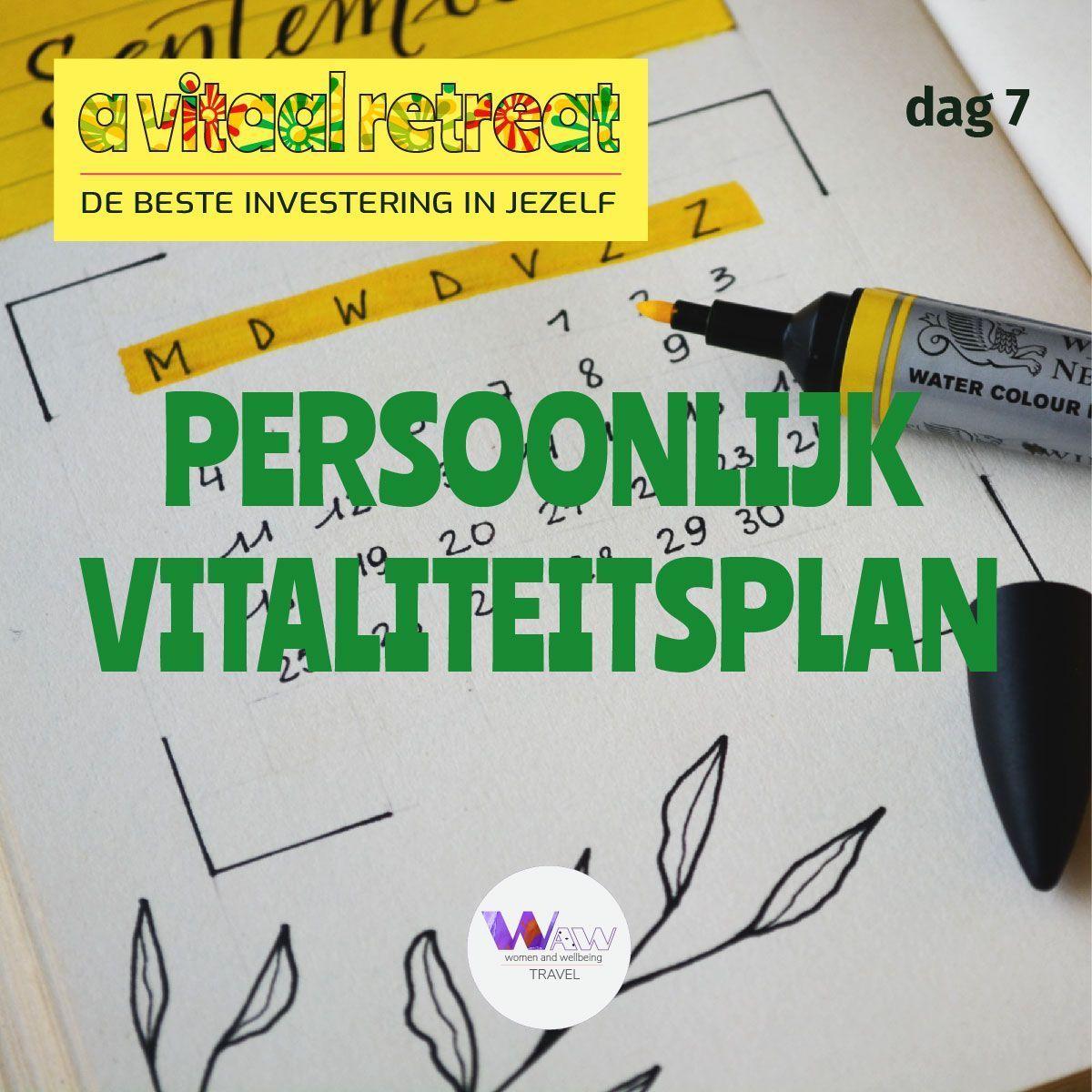 Dag 7      Persoonlijk vitaliteitsplan